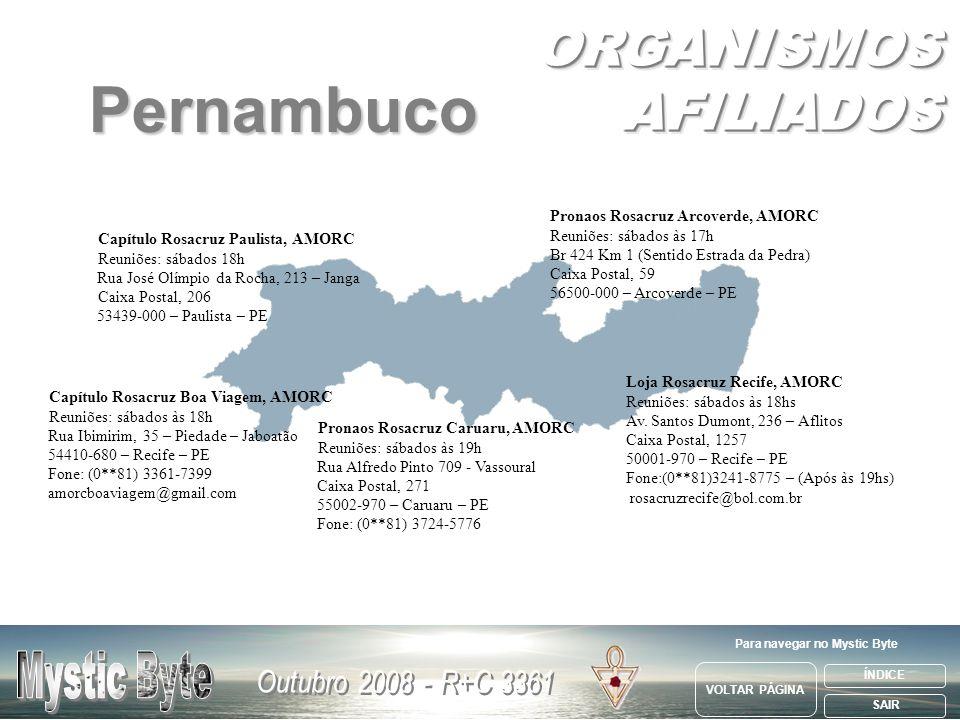 Pronaos Rosacruz Arcoverde, AMORC Reuniões: sábados às 17h Br 424 Km 1 (Sentido Estrada da Pedra) Caixa Postal, 59 56500-000 – Arcoverde – PE Pronaos