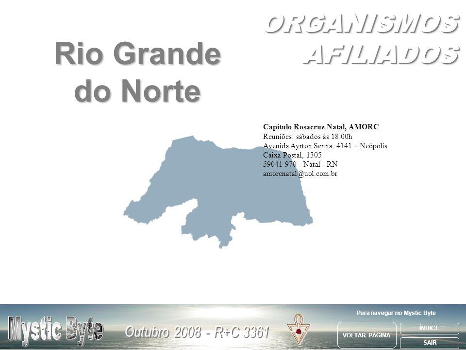 Capítulo Rosacruz Natal, AMORC Reuniões: sábados às 18:00h Avenida Ayrton Senna, 4141 – Neópolis Caixa Postal, 1305 59041-970 - Natal - RN amorcnatal@