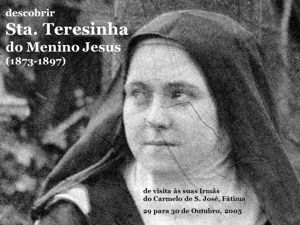 descobrir Sta.Teresinha do Menino Jesus (1873-1897) de visita às suas Irmãs do Carmelo de S.
