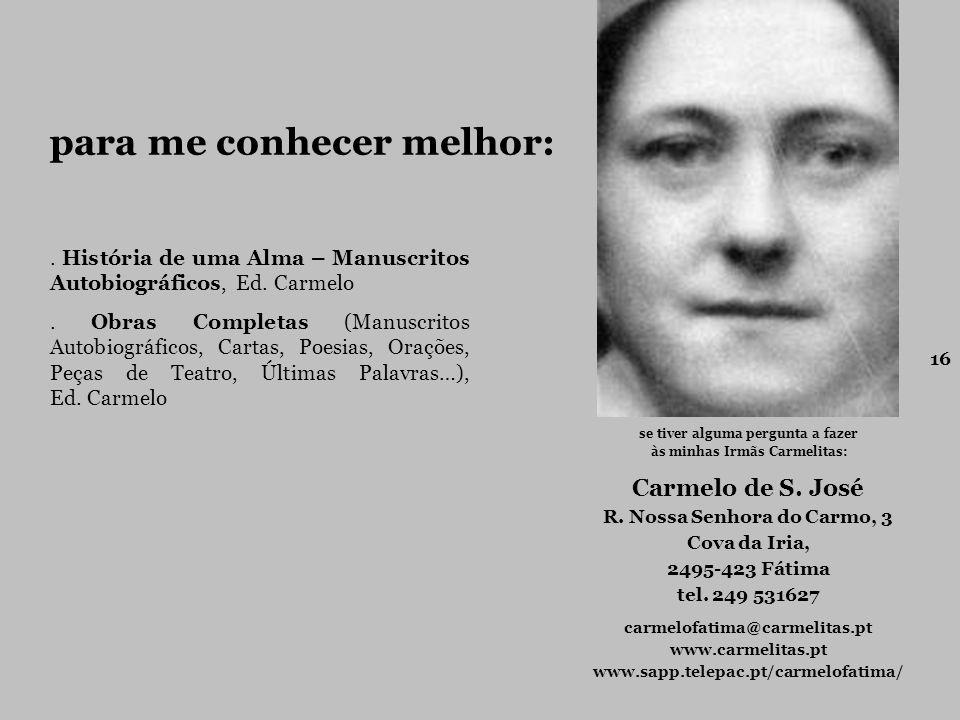 16 se tiver alguma pergunta a fazer às minhas Irmãs Carmelitas: Carmelo de S.