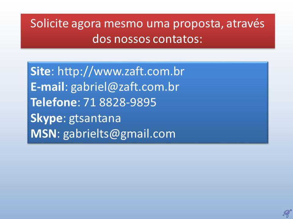 Site: http://www.zaft.com.br E-mail: gabriel@zaft.com.br Telefone: 71 8828-9895 Skype: gtsantana MSN: gabrielts@gmail.com Site: http://www.zaft.com.br