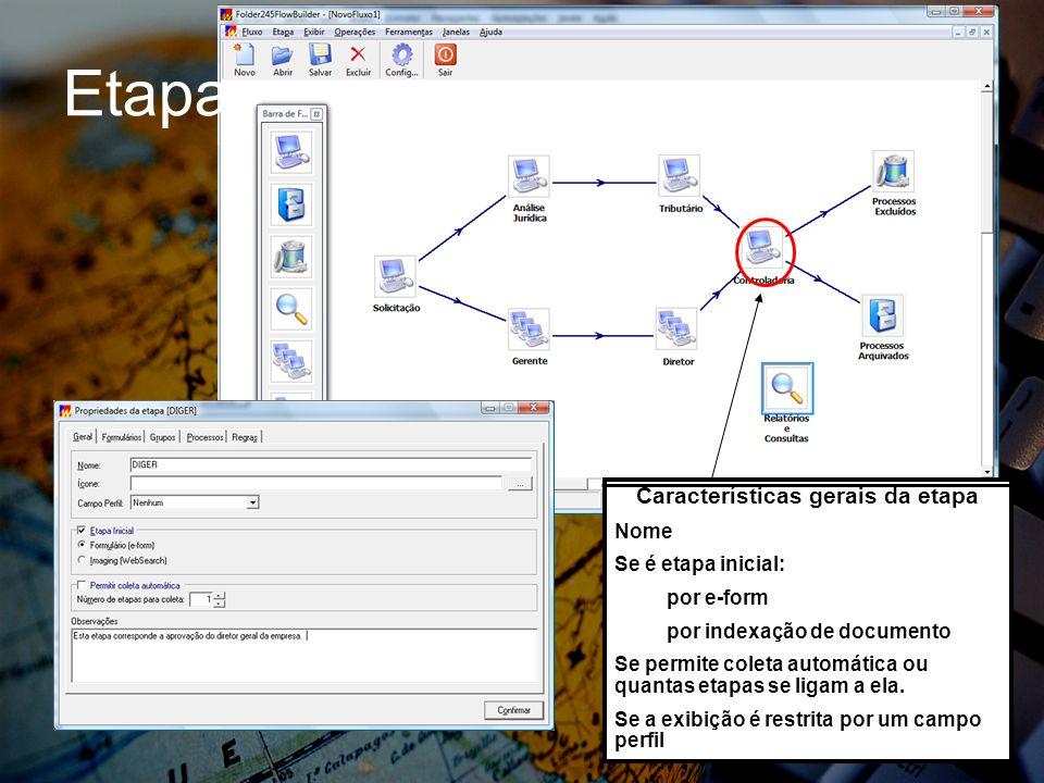 Etapa Características gerais da etapa Nome Se é etapa inicial: por e-form por indexação de documento Se permite coleta automática ou quantas etapas se ligam a ela.