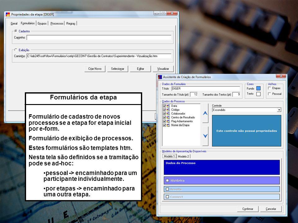 Etapa Formulários da etapa Formulário de cadastro de novos processos se a etapa for etapa inicial por e-form. Formulário de exibição de processos. Est