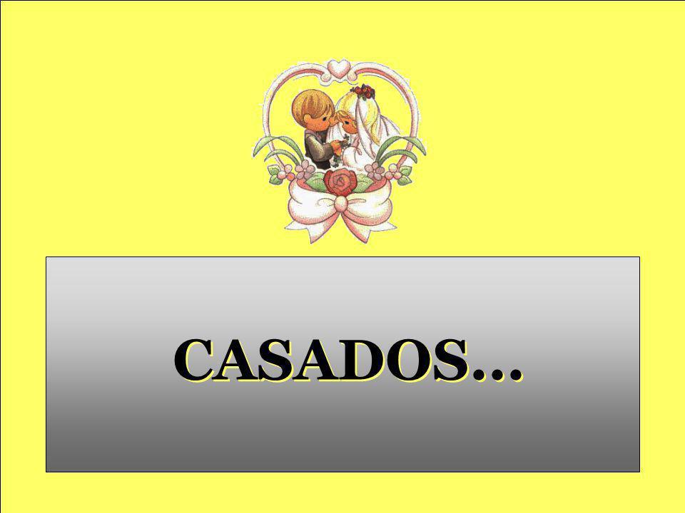 CASADOS...