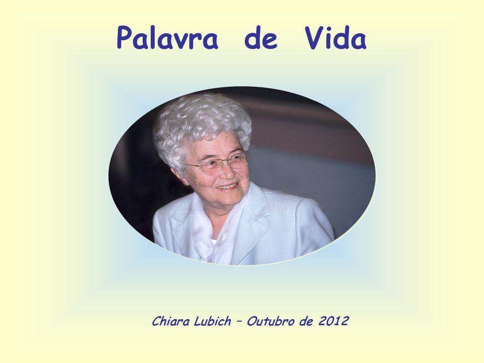 Palavra de Vida Chiara Lubich – Outubro de 2012