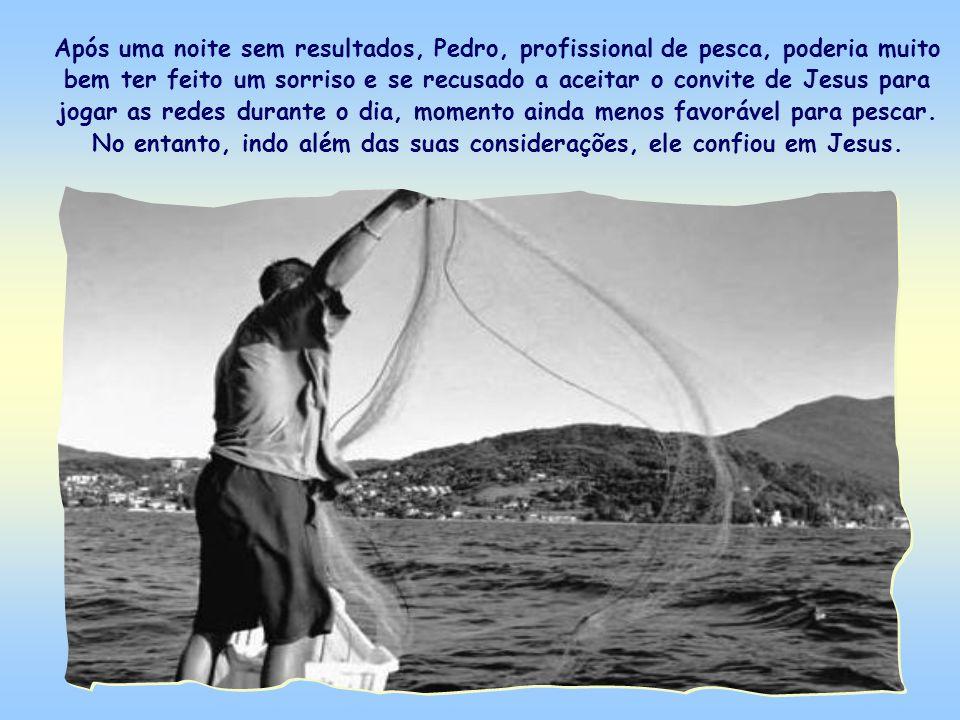 «Pela tua palavra, lançarei as redes» (Lc 5,5).