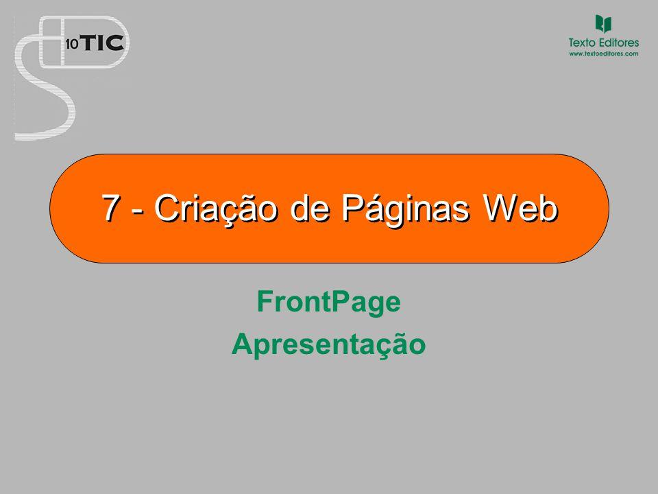 7 - Criação de Páginas Web FrontPage Apresentação