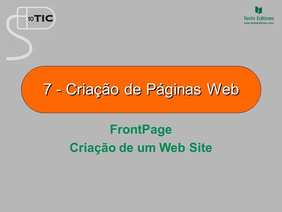 7 - Criação de Páginas Web FrontPage Criação de um Web Site