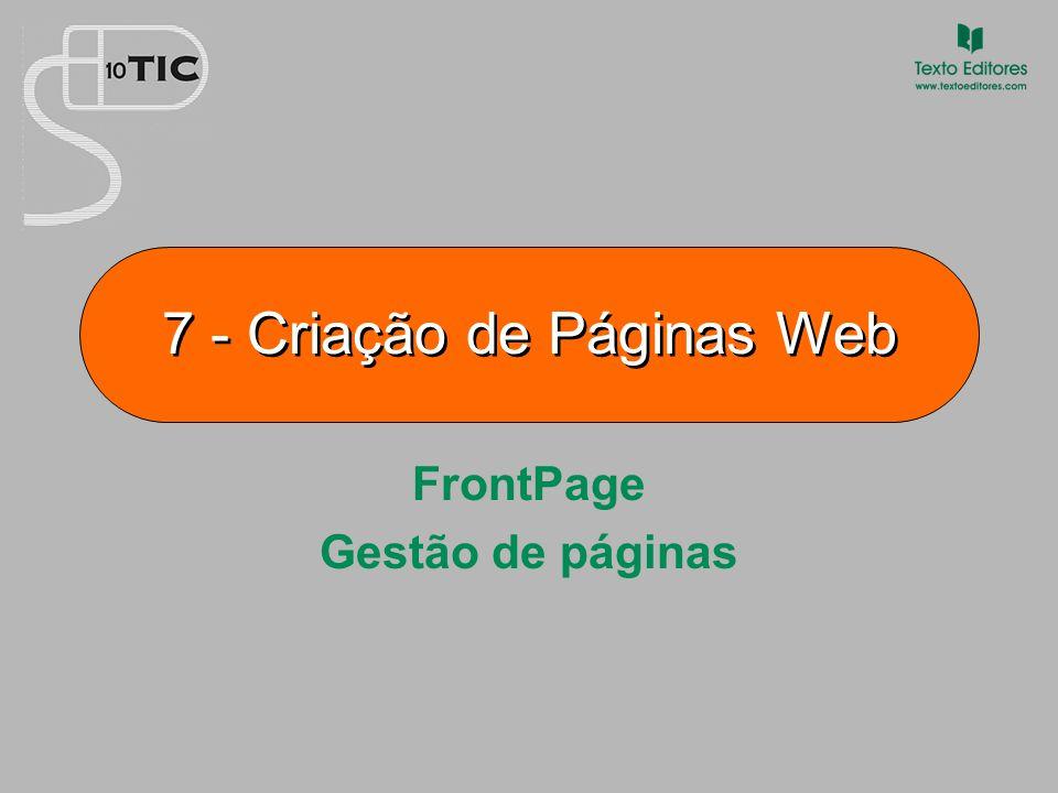 7 - Criação de Páginas Web FrontPage Gestão de páginas