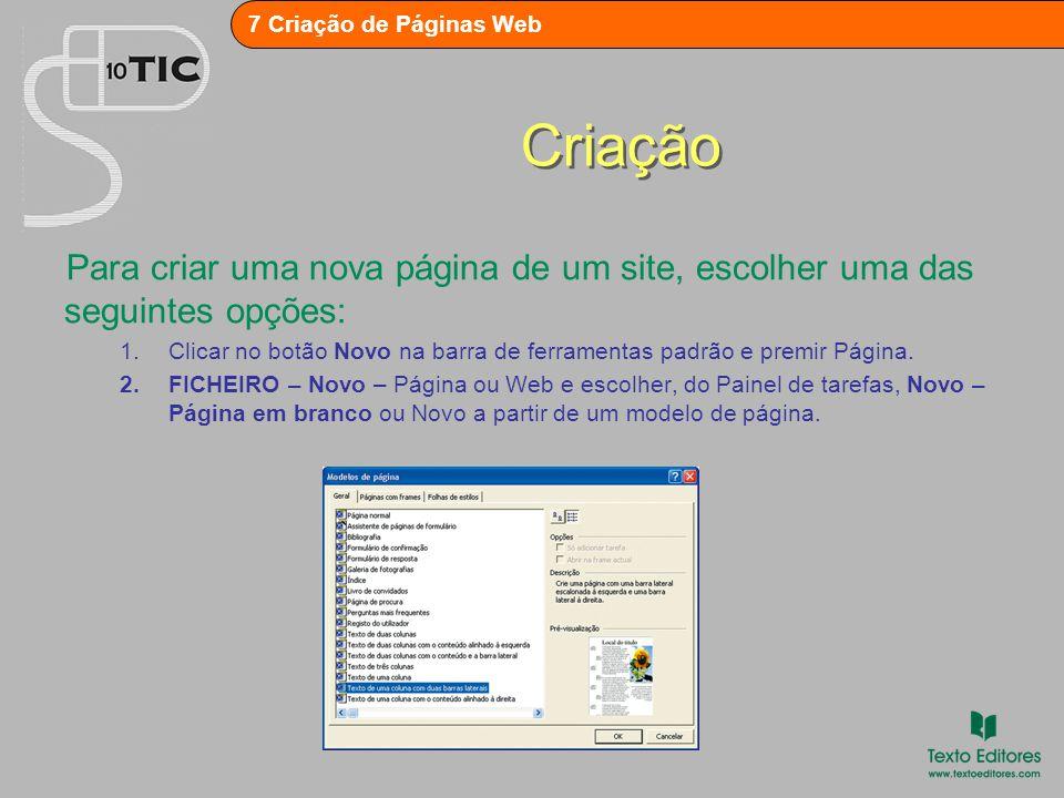 7 Criação de Páginas Web Criação Para criar uma nova página de um site, escolher uma das seguintes opções: 1.Clicar no botão Novo na barra de ferramentas padrão e premir Página.