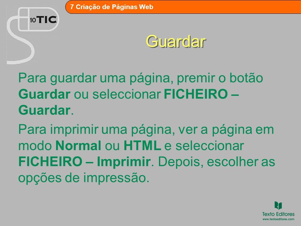 7 Criação de Páginas Web Guardar Para guardar uma página, premir o botão Guardar ou seleccionar FICHEIRO – Guardar.