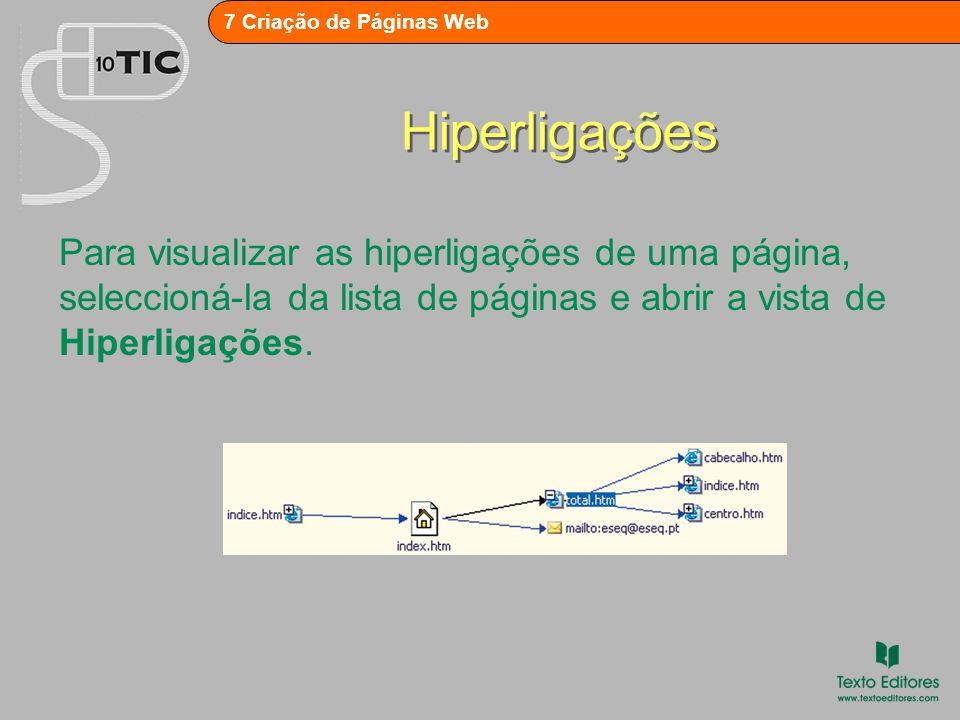 7 Criação de Páginas Web Hiperligações Para visualizar as hiperligações de uma página, seleccioná-la da lista de páginas e abrir a vista de Hiperligações.