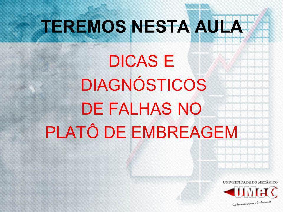 TEREMOS NESTA AULA DICAS E DIAGNÓSTICOS DE FALHAS NO PLATÔ DE EMBREAGEM
