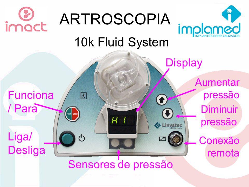 ARTROSCOPIA 10k Fluid System Liga/ Desliga Funciona / Para Aumentar pressão Diminuir pressão Conexão remota Display Sensores de pressão