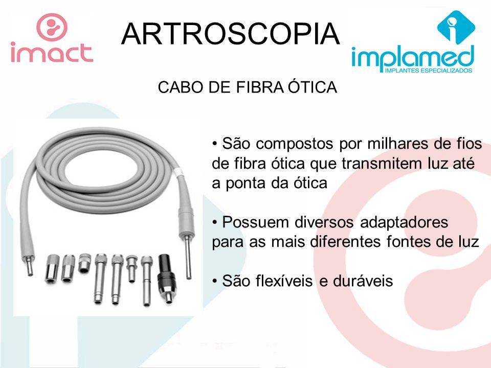 ARTROSCOPIA FONTE DE LUZ Transmite luz através da ótica para dentro da articulação Possui lâmpada de Xenon de 300 Watt, com duração média de 500 horas Se adapta a qualquer cabo de fibra ótica