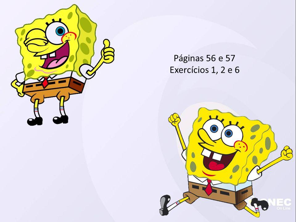 Páginas 56 e 57 Exercícios 1, 2 e 6