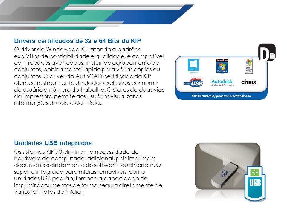 Drivers certificados de 32 e 64 Bits da KIP O driver do Windows da KIP atende a padrões explícitos de confiabilidade e qualidade, é compatível com recursos avançados, incluindo agrupamento de conjuntos, bobinamento rápido para várias cópias ou conjuntos.