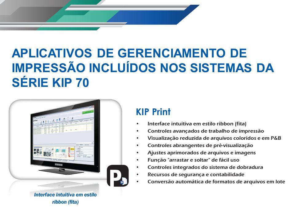 APLICATIVOS DE GERENCIAMENTO DE IMPRESSÃO INCLUÍDOS NOS SISTEMAS DA SÉRIE KIP 70