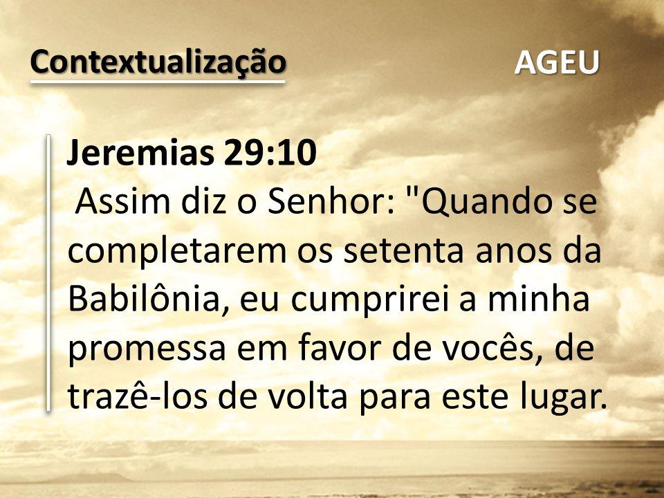 Jeremias 29:10 Assim diz o Senhor: