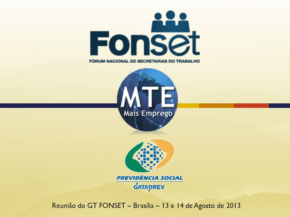 Reunião do GT FONSET – Brasília – 13 e 14 de Agosto de 2013