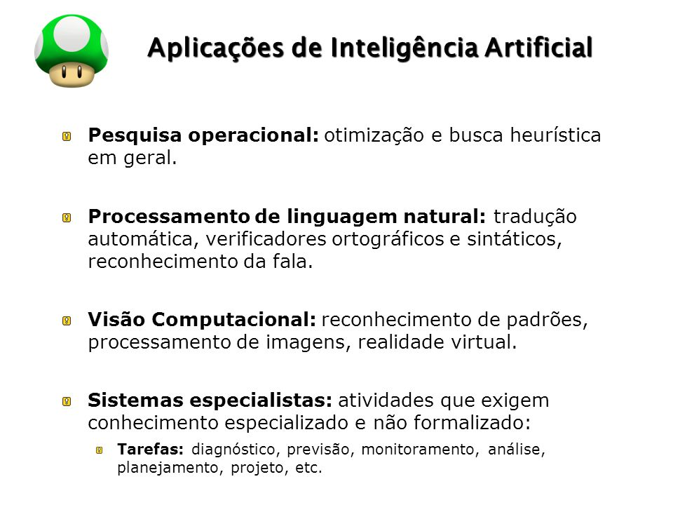 LOGO Aplicações de Inteligência Artificial Pesquisa operacional: otimização e busca heurística em geral. Processamento de linguagem natural: tradução