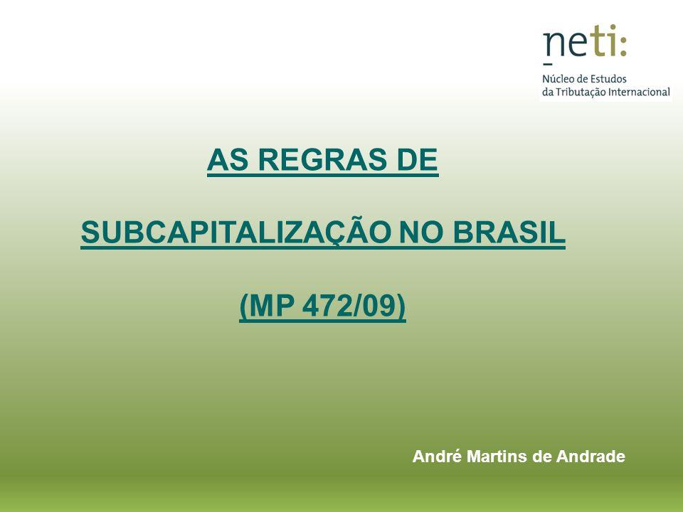 AS REGRAS DE SUBCAPITALIZAÇÃO NO BRASIL (MP 472/09) André Martins de Andrade