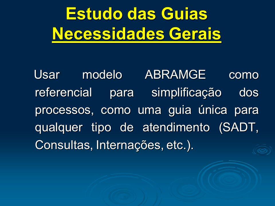 Usar modelo ABRAMGE como referencial para simplificação dos processos, como uma guia única para qualquer tipo de atendimento (SADT, Consultas, Internações, etc.).