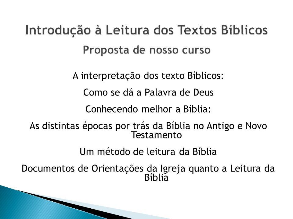 A interpretação dos texto Bíblicos: Como se dá a Palavra de Deus Conhecendo melhor a Bíblia: As distintas épocas por trás da Bíblia no Antigo e Novo T
