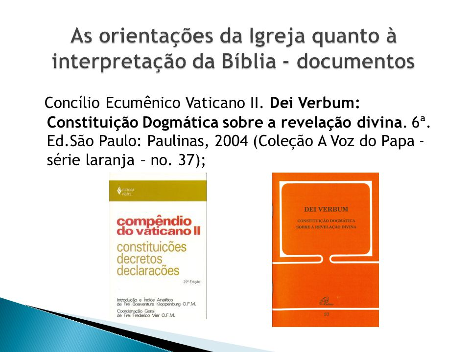 Concílio Ecumênico Vaticano II.Dei Verbum: Constituição Dogmática sobre a revelação divina.