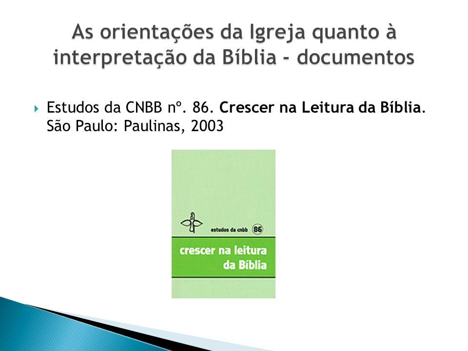 Estudos da CNBB nº. 86. Crescer na Leitura da Bíblia. São Paulo: Paulinas, 2003