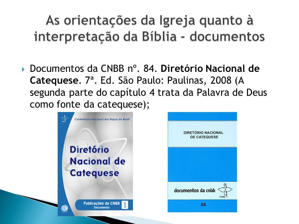 Documentos da CNBB nº. 84. Diretório Nacional de Catequese. 7ª. Ed. São Paulo: Paulinas, 2008 (A segunda parte do capítulo 4 trata da Palavra de Deus
