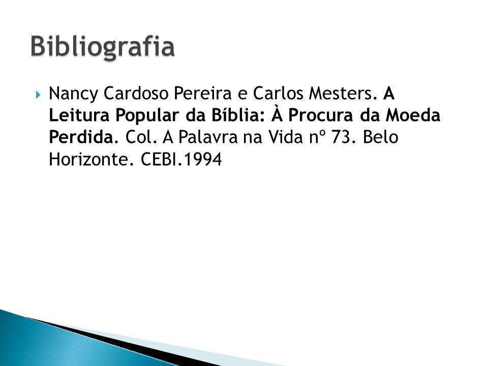 Nancy Cardoso Pereira e Carlos Mesters. A Leitura Popular da Bíblia: À Procura da Moeda Perdida. Col. A Palavra na Vida nº 73. Belo Horizonte. CEBI.19