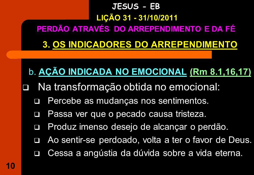 10 IGREJA EVANGÉLICA S.O.S JESUS - EB LIÇÃO 31 - 31/10/2011 PERDÃO ATRAVÉS DO ARREPENDIMENTO E DA FÉ 3.
