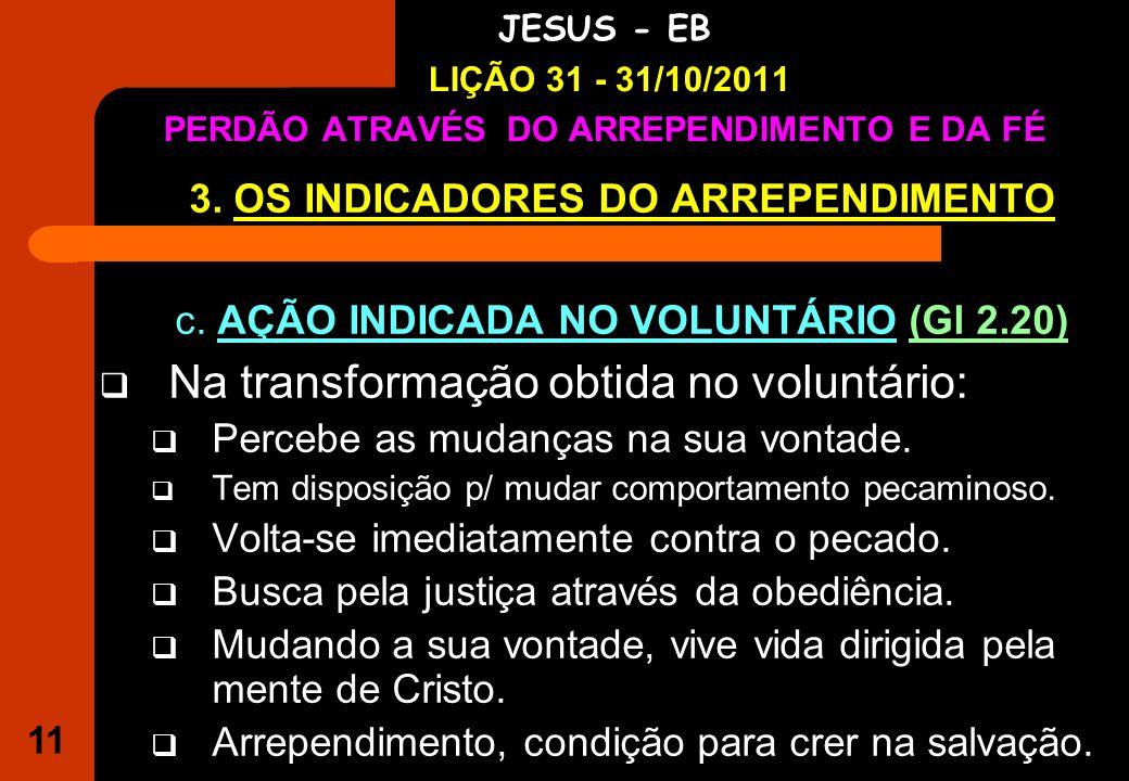 11 IGREJA EVANGÉLICA S.O.S JESUS - EB LIÇÃO 31 - 31/10/2011 PERDÃO ATRAVÉS DO ARREPENDIMENTO E DA FÉ 3.