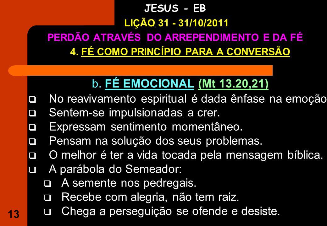 13 IGREJA EVANGÉLICA S.O.S JESUS - EB LIÇÃO 31 - 31/10/2011 PERDÃO ATRAVÉS DO ARREPENDIMENTO E DA FÉ 4.