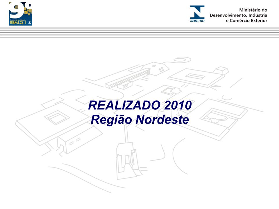 REALIZADO 2010 Região Nordeste