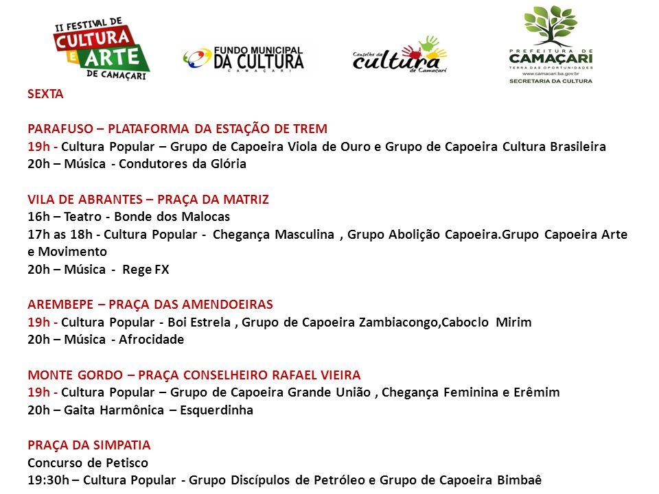SEXTA PARAFUSO – PLATAFORMA DA ESTAÇÃO DE TREM 19h - Cultura Popular – Grupo de Capoeira Viola de Ouro e Grupo de Capoeira Cultura Brasileira 20h – Mú