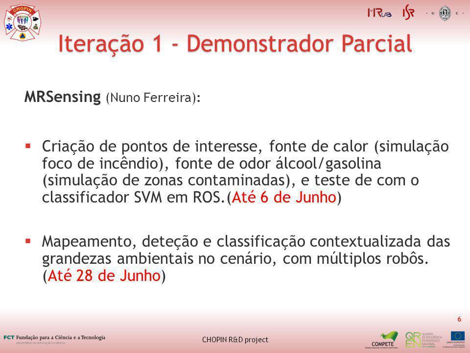 Iteração 1 - Demonstrador Parcial 6 CHOPIN R&D project MRSensing (Nuno Ferreira): Criação de pontos de interesse, fonte de calor (simulação foco de incêndio), fonte de odor álcool/gasolina (simulação de zonas contaminadas), e teste de com o classificador SVM em ROS.(Até 6 de Junho) Mapeamento, deteção e classificação contextualizada das grandezas ambientais no cenário, com múltiplos robôs.