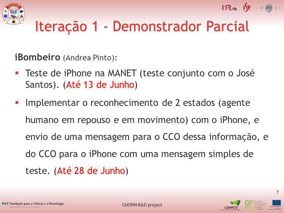 Iteração 1 - Demonstrador Parcial 7 CHOPIN R&D project iBombeiro (Andrea Pinto): Teste de iPhone na MANET (teste conjunto com o José Santos).
