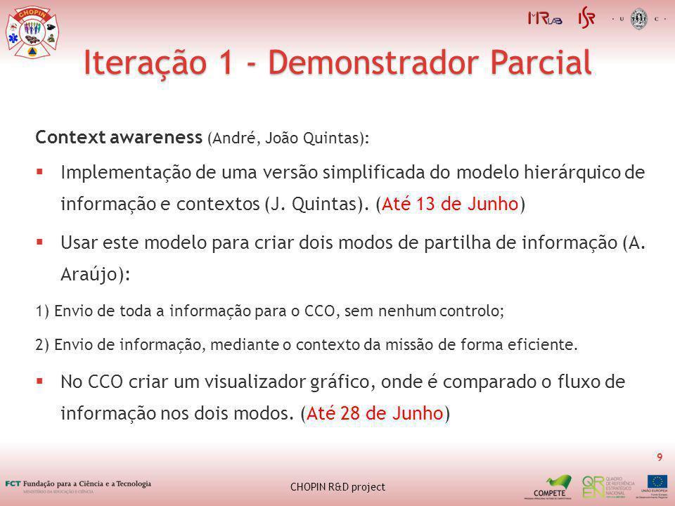 Iteração 1 - Demonstrador Parcial 9 CHOPIN R&D project Context awareness (André, João Quintas): Implementação de uma versão simplificada do modelo hierárquico de informação e contextos (J.