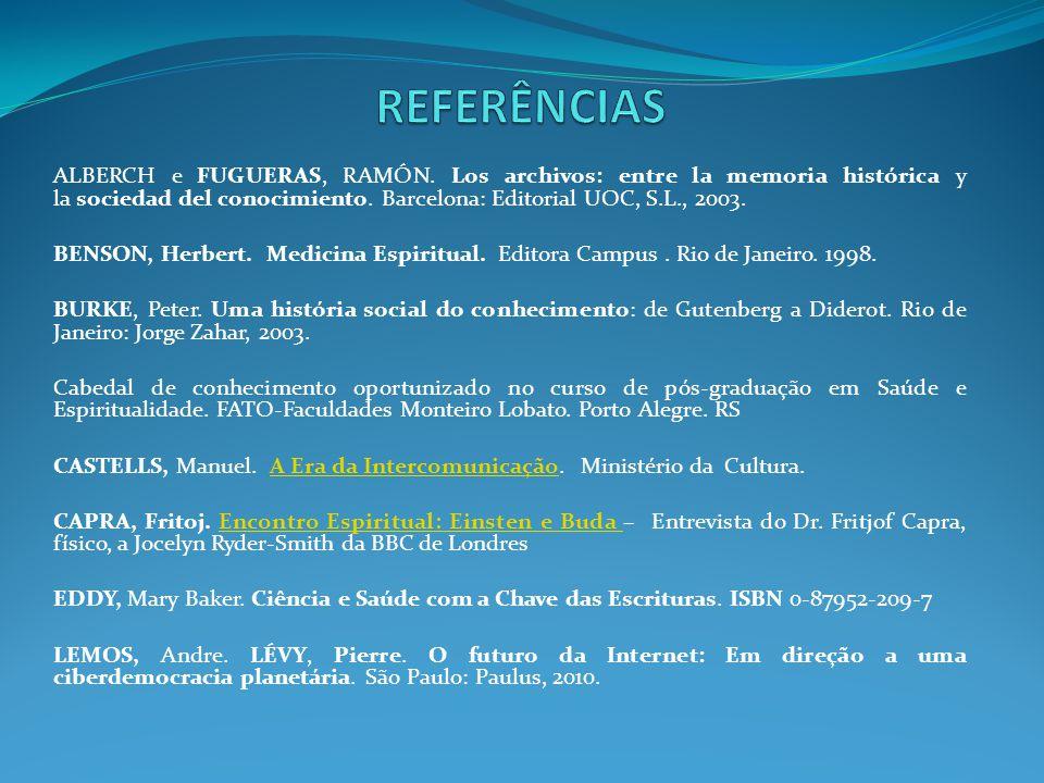 ALBERCH e FUGUERAS, RAMÓN. Los archivos: entre la memoria histórica y la sociedad del conocimiento. Barcelona: Editorial UOC, S.L., 2003. BENSON, Herb