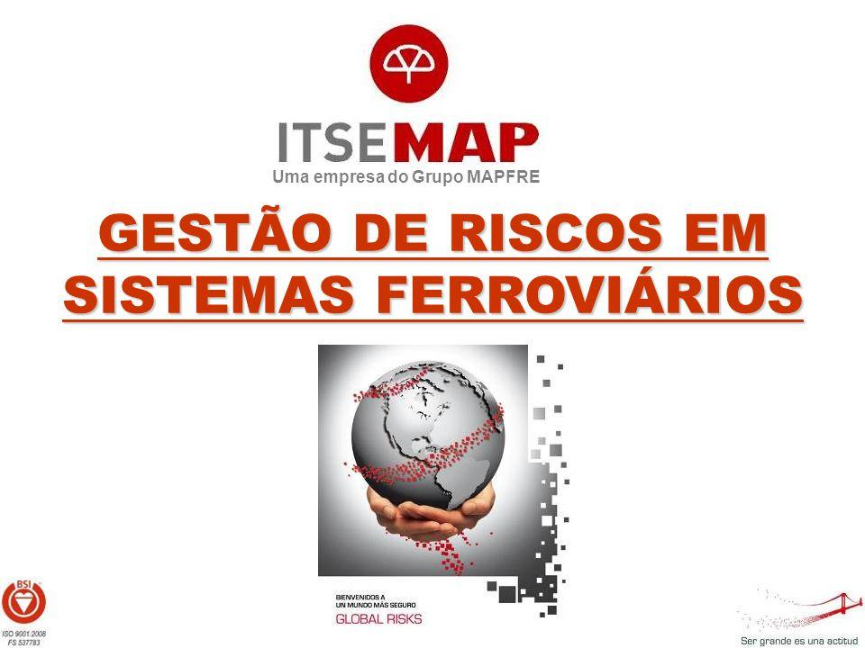 Uma empresa do Grupo MAPFRE GESTÃO DE RISCOS EM SISTEMAS FERROVIÁRIOS