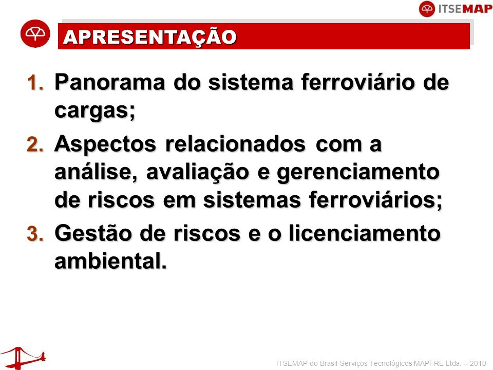 ITSEMAP do Brasil Serviços Tecnológicos MAPFRE Ltda. – 2010 MALHA FERROVIÁRIA