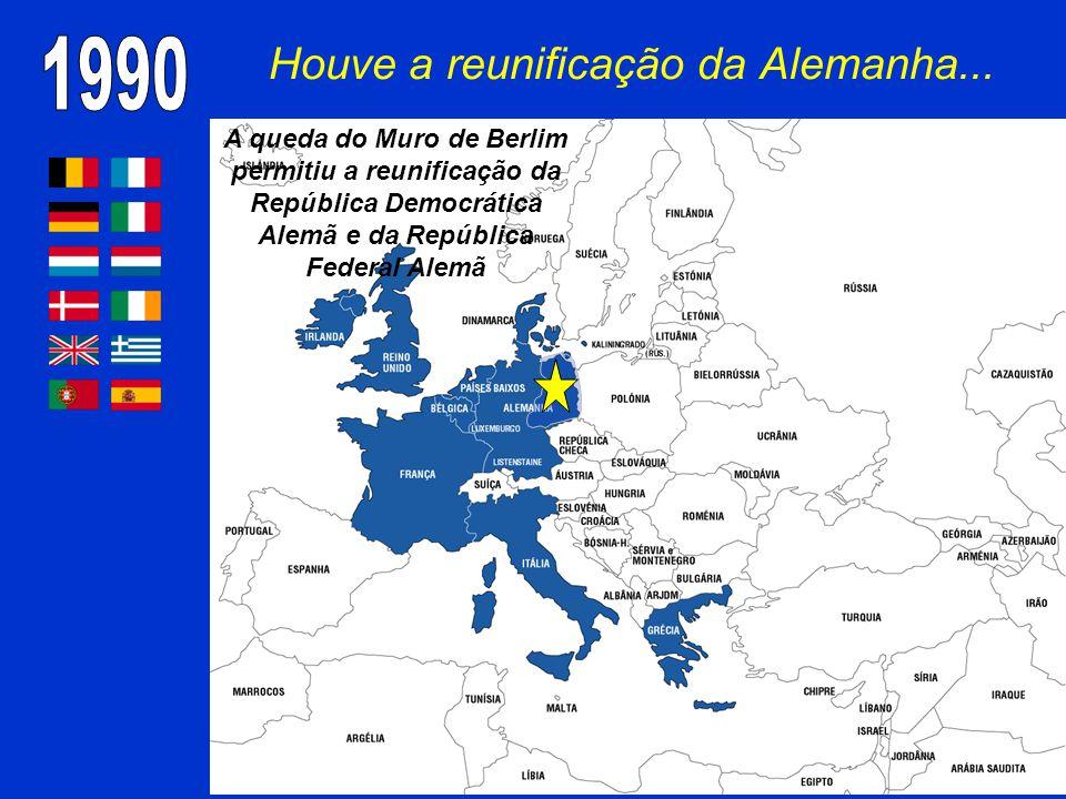 Houve a reunificação da Alemanha... A queda do Muro de Berlim permitiu a reunificação da República Democrática Alemã e da República Federal Alemã
