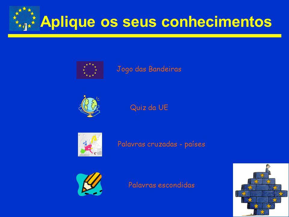 Aplique os seus conhecimentos Jogo das Bandeiras Quiz da UE Palavras cruzadas - países Palavras escondidas