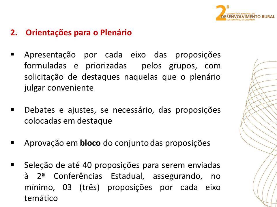 2. Orientações para o Plenário Apresentação por cada eixo das proposições formuladas e priorizadas pelos grupos, com solicitação de destaques naquelas
