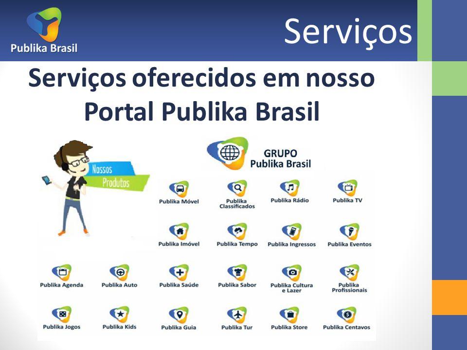 Serviços Serviços oferecidos em nosso Portal Publika Brasil