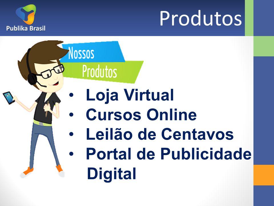 Produtos Loja Virtual Cursos Online Leilão de Centavos Portal de Publicidade Digital