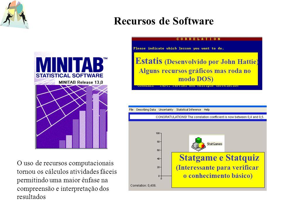 Statgame e Statquiz (Interessante para verificar o conhecimento básico) Estatis (Desenvolvido por John Hattie) Alguns recursos gráficos mas roda no mo