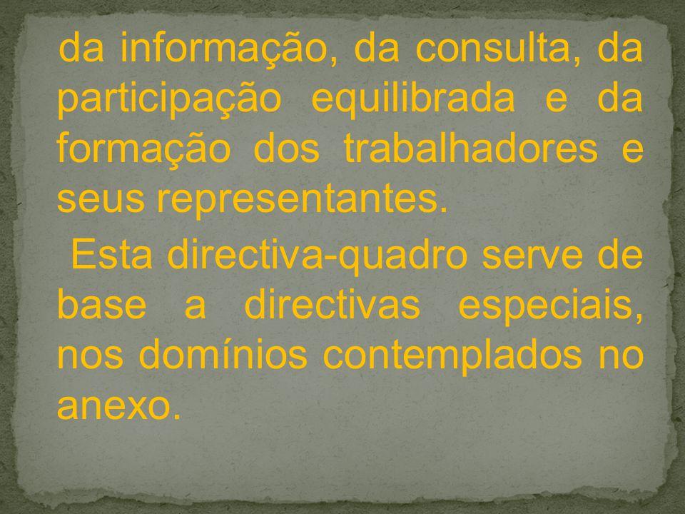 da informação, da consulta, da participação equilibrada e da formação dos trabalhadores e seus representantes.